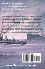 Ingram's Fourth Fleet: U.S. and Royal Navy Operations Against German Runners, Raiders, and Submarines in the South Atlantic in World War II