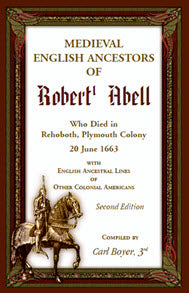 Medieval English Ancestors of Robert Abell, Who Died in Rehoboth, Plymouth Colony, 20 June 1663