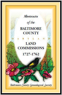 Abstracts of the Baltimore County Land Commissions 1727-1762