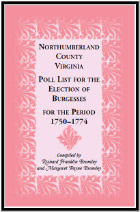 Northumberland County, Virginia Poll List for the Election of Burgesses for the Period 1750-1774