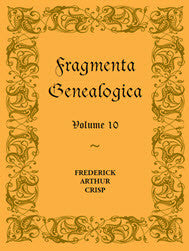Fragmenta Genealogica: Volume 10