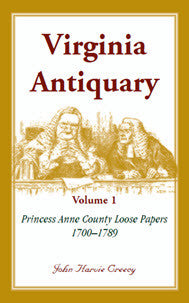 Virginia Antiquary, Volume 1: Princess Anne County Loose Papers, 1700-1789