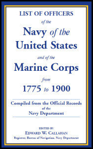 List of Officers of the Navy of the United States and of the Marine Corps from 1775-1900.