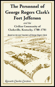 The Personnel of George Rogers Clark's Fort Jefferson and the Civilian Community of Clarksville, Kentucky, 1780-1781