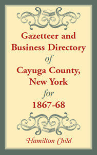 Gazetteer and Business Directory of Cayuga County, New York, For 1867-68