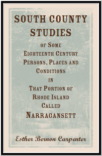 South County Studies of Some Eighteenth Century Persons, Places and Conditions In that Portion of Rhode Island called Narragansett