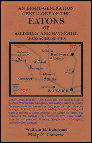 An Eight-Generation Genealogy of The Eatons of Salisbury and Haverhill, Massachusetts
