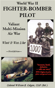 World War II Fighter-Bomber Pilot, Valiant Multi-Mission Air War: What it Was Like, 3rd Edition