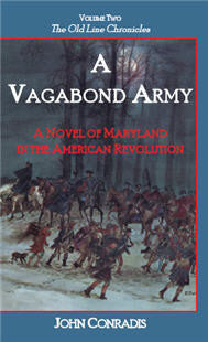A Vagabond Army: A Novel of Maryland in the American Revolution; Volume Two of The Old Line Chronicles