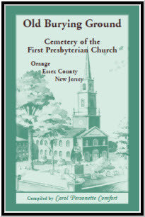 Old Burying Ground, Cemetery of the First Presbyterian Church: Orange, Essex County, New Jersey