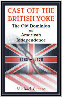 Cast Off the British Yoke: The Old Dominion and American Independence, 1763-1776