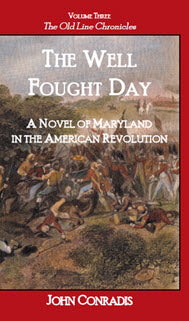 The Well Fought Day: A Novel of Maryland in the American Revolution; Volume Three of The Old Line Chronicles