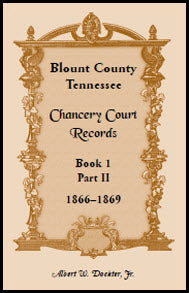 Blount County, Tennessee, Chancery Court Records: Book 1, part II, 1866-1869
