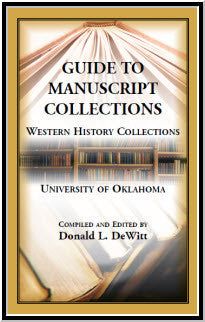 Guide to Manuscript Collections, Western History Collections, University of Oklahoma