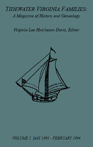 Tidewater Virginia Families: A Magazine of History and Genealogy, Volume 2, May 1993—Feb 1994