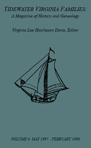 Tidewater Virginia Families: A Magazine of History and Genealogy, Volume 6, May 1997-Feb 1998