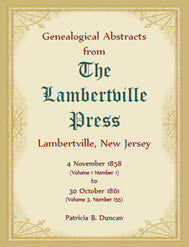 Genealogical Abstracts from the Lambertville Press, Lambertville, New Jersey: 4 November 1858 (Volume 1 Number 1) to 30 October 1861 (Volume 3, Number 155)