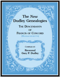 The New Dudley Genealogies: The Descendants of Francis of Concord [Massachusetts]