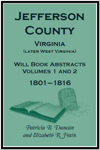 Jefferson County, Virginia (later West Virginia), Will Book Abstracts, Volumes 1 and 2, 1801-1816
