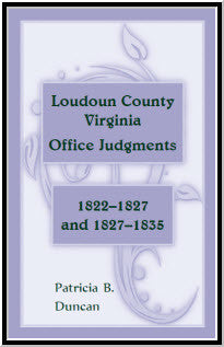 Loudoun County, Virginia Office Judgments: 1822-1827 and 1827-1835