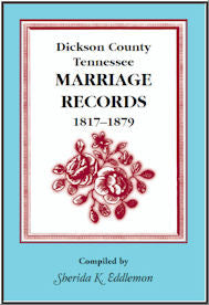 Dickson County, Tennessee Marriage Records, 1817-1879