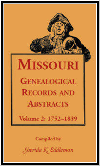 Missouri Genealogical Records and Abstracts, Volume 2: 1752-1839