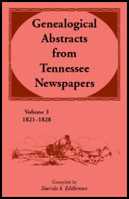 Genealogical Abstracts From Tennessee Newspapers 1821-1828