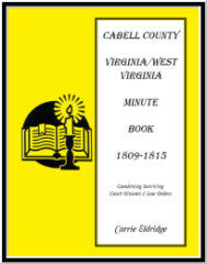 Minute Books: Cabell County, [West] Virginia Minute Book 1, 1809-1815