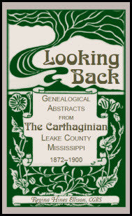 Looking Back: Genealogical Abstracts from The Carthaginian, Leake County, Mississippi, 1872-1900