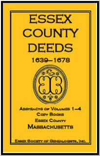 Essex County Deeds 1639-1678, Abstracts of Volumes 1-4, Copy Books, Essex County, Massachusetts