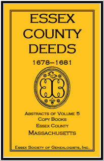 Essex County Deeds, 1678-1681, Abstracts of Volume 5, Copy Books, Essex County, Massachusetts