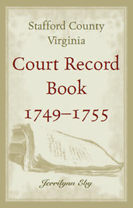 Stafford County, Virginia, Court Record Book, 1749 – 1755