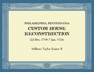Philadelphia, Pennsylvania - Custom House Reconstruction: 22 Dec 1719 - 7 Jan 1724