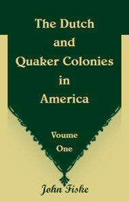 The Dutch and Quaker Colonies in America