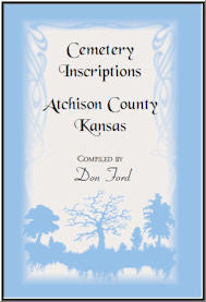 Cemetery Inscriptions, Atchison County, Kansas