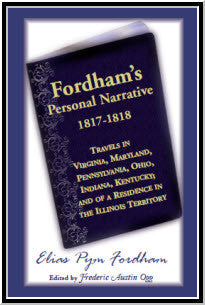 Fordham's Personal Narrative, 1817-1818: Travels in Virginia, Maryland, Pennsylvania, Ohio, Indiana, Kentucky; and of a Residence in the Illinois Territory