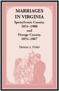 Marriages in Virginia, Spotsylvania County 1851-1900 and Orange County, 1851-1867