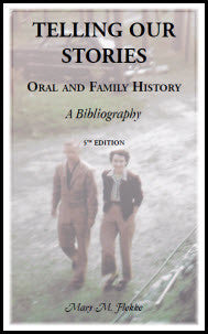 Telling Our Stories, Oral and Family History: A Bibliography, 5th Edition