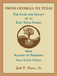 From Georgia to Texas: The Lives and Legacy of an East Texas Family