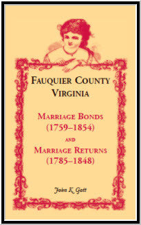 Fauquier County, Virginia: Marriage Bonds (1759-1854), and Marriage Returns (1785-1848)