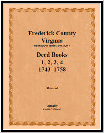 Frederick County, Virginia, Deed Book Series, Volume 1, Deed Books 1, 2, 3, 4: 1743-1758