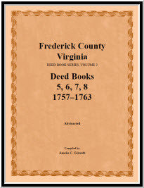 Frederick County, Virginia, Deed Book Series, Volume 2, Deed Books 5, 6, 7, 8: 1757-1763
