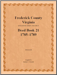 Frederick County, Virginia, Deed Book Series, Volume 8, Deed Book 21  1785-1789