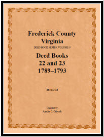 Frederick County, Virginia, Deed Book Series, Volume 9, Deed Books 22 and 23  1789-1793