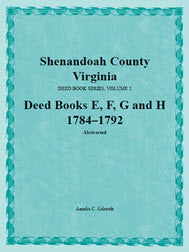 Shenandoah County, Virginia, Deed Book Series, Volume 2, Deed Books E, F, G, H 1784-1792