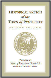 Historical Sketch of the Town of Pawtucket [RI]