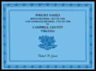 Wright Family Birth Records, 1853 to 1896, and Marriage Records, 1782 to 1900, Campbell County, Virginia