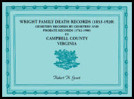 Wright Family Death Records (1853-1920), Cemetery Records By Cemetery, And Probate Records (1782-1900), Campbell County, Virginia