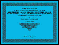 Wright Family Patent Deeds and Land Grants, 1761-1900, Amherst County, Virginia