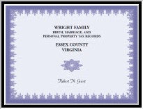 Wright Family Birth, Marriage, and Personal Property Tax Records, Essex County, Virginia